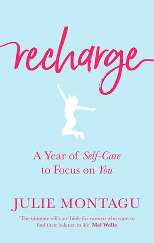 Recharge a year of self care by Julie Montagu