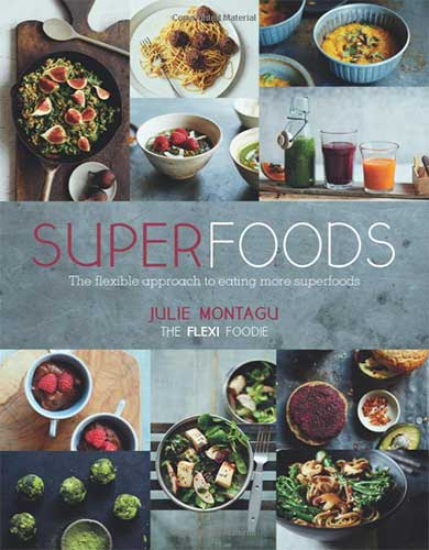 Superfoods by Julie Montagu